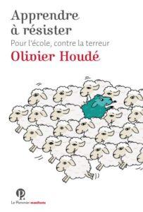 Apprendre a resister Olivier Houdé